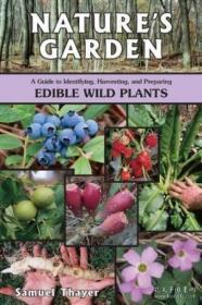 Nature'sGarden:AGuidetoIdentifying,Harvesting,andPreparingEdibleWildPlants