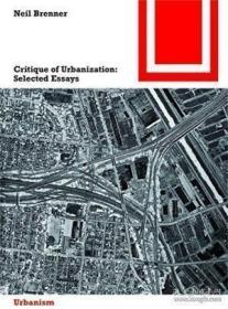 Critique of Urbanization:Selected Essays