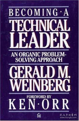 Becoming a Technical Leader:An Organic Problem-Solving Approach