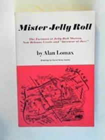 Mister Jelly Roll: The Fortunes Of Jelly Roll Morton New Orleans Creole And 'inventor Of Jazz'