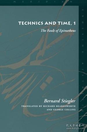 Technics and Time, 1:The Fault of Epimetheus