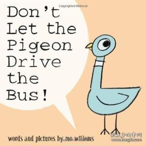 Don't Let The Pigeon Drive The Bus!-别让鸽子开公共汽车! /Mo Willems Hyperion Books  2003