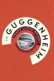 The Guggenheim: Frank Lloyd Wright and the Making of the Mod