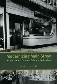 Modernizing Main Street: Architecture and Consumer Culture i