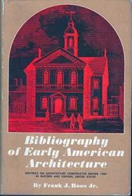 Bibliography of Early American Architecture;: Writings on ar