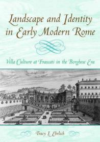 Landscape and Identity in Early Modern Rome: Villa Culture a