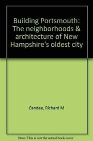 Building Portsmouth: The neighborhoods & architecture of