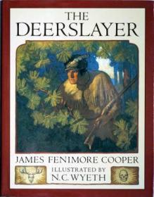 The Deerslayer /James Fenimore Cooper; illustrated by N. C.