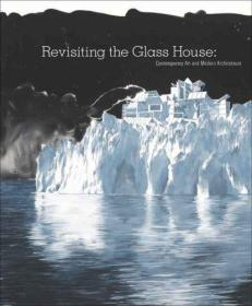 Revisiting the Glass House: Contemporary Art and Modern Arch