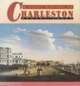 A Short History of Charleston /Rosen, Robert N. University o