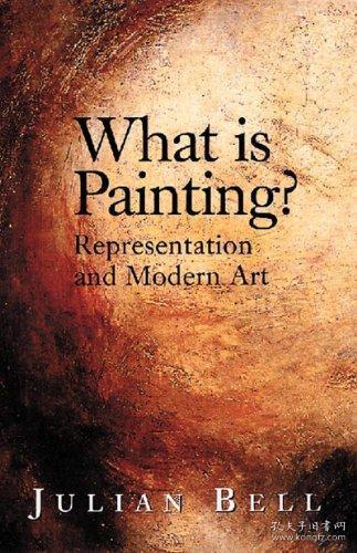 What is Painting?: Representation and Modern Art /Bell, Juli