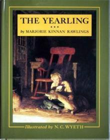 The Yearling /Marjorie Kinnan Rawlings; illustrated by N. C.