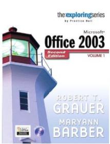 Exploring Microsoft Office 2003: v. 1   Robert T. Grauer