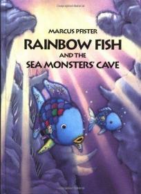Rainbow Fish and the Sea Monsters' Cave彩虹鱼和海怪的洞穴(精装绘本)(3-6)岁