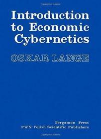 Introduction to Economic Cybernetics-控制论概论 /by Oskar Lange  O... Pergamon Press Re...