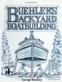 Buehler's Backyard Boatbuilding-布勒后院造船厂 /George Buehler International Mar...