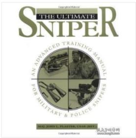 The Ultimate Sniper-终极狙击手 /John L. Plaster Paladin Press 1993