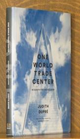 One World Trade Center: Biography of the Building-世界贸易中心一号:建筑简介 /Judith Dupre Little  Brown & C...