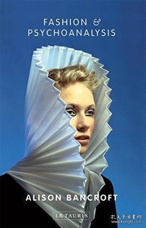 Fashion And Psychoanalysis /Alison Bancroft I.b. Tauris  2012