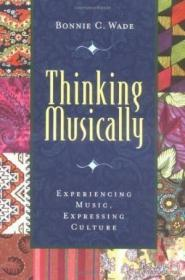 Thinking Musically:Experiencing Music, Expressing Culture (Global Music Series, 1)