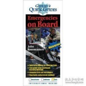 Emergencies on Board: A Captain's Quick Guide-船上紧急情况:船长快速指南 /John Rousmaniere International Mar...