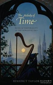 The Melody of Time:Music and Temporality in the Romantic Era