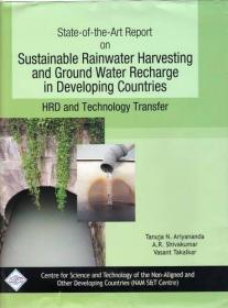 State-of-the-Art Report on Sustainable Rainwater Harvesting and Ground Water Recharge in Developi...