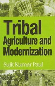Tribal Agriculture and Modernization: The Change and Continuity
