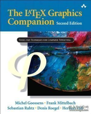 LaTeX Graphics Companion, The (2nd Edition) (Tools and Techniques for Computer Typesetting)