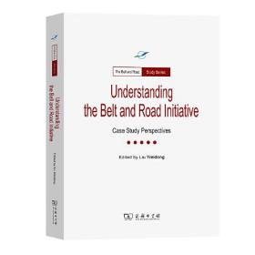 Understanding The Belt and Road Initiative: Case study perspectives(一带一路·专题研究系列)
