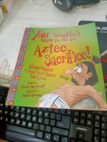 YouWouldn't Want to Be an Aztec Sacrifice