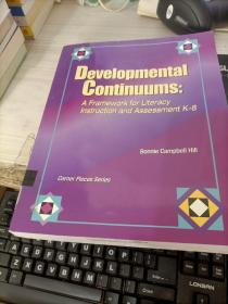 Developmental Continuums:A Framework for Literacy Instruction and Assessment  K-8