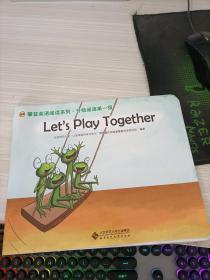 绘本 Lets play together