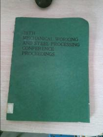 28th mechanical working and steel processing conference proceedings