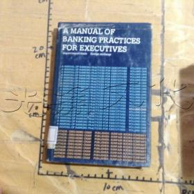 A MANUAL OF BANKING PRACTICES FOR EXECUTIVES