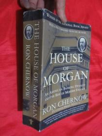 The House of Morgan:An American Banking Dynasty and the Rise of Modern Finance    (16开)