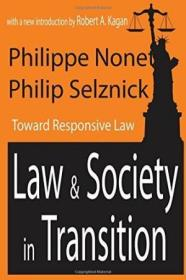 Law and Society in Transition: Toward Responsive Law-转型期的法律与社会
