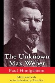The Unknown Max Weber-未知的马克斯·韦伯