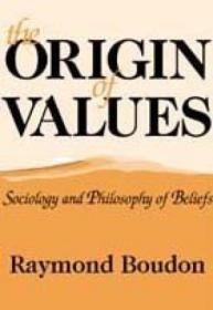 The Origin of Values: Sociology and Philosophy of Beliefs-价值的起源
