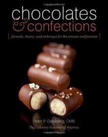 Chocolates and Confections: Formula, Theory, and Technique for the Artisan Confectioner-巧克力和甜点