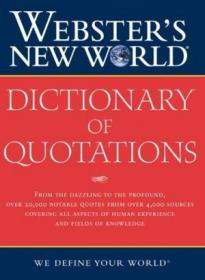 Webster's New World Dictionary Of Quotations-韦伯斯特新世界引语词典
