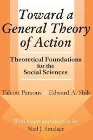 Toward A General Theory Of Action: Theoretical Foundations for the Social Sciences-走向行动的一般理论