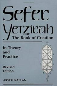 Sefer Yetzirah: The Book of Creation, In Theory and Practice