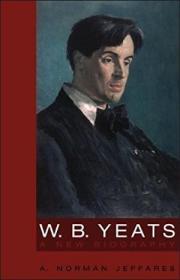 W.B. Yeats: A New Biography-叶芝
