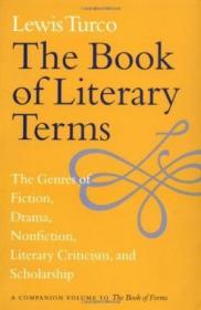 The Book Of Literary Terms: The Genres of Fiction, Drama, Nonfiction, Literary Criticism, and Scholarship-文学术语集