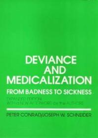 Deviance and Medicalization: From Badness to Sickness