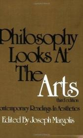Philosophy Looks at the Arts: Contemporary Readings in Aesthetics-哲学看艺术