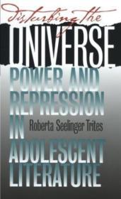 Disturbing the Universe: Power and Repression in Adolescent Literature-扰乱宇宙