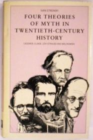 Four Theories of Myth in Twentieth-Century History: Cassirer, Eliade, Levi-Strauss, and Malinowski-二十世纪历史上的四大神话理论