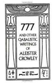 777 And Other Qabalistic Writings Of Aleister Crowley-777年以及亚历斯特·克劳利的其他卡塔尔式著作